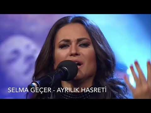 Selma Geçer - Ayrılık Hasreti