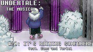 Undertale the Musical - It's Raining Somewhere