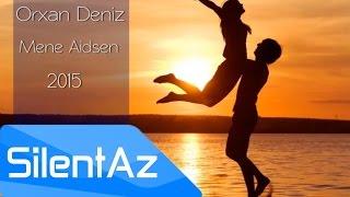 Orxan Dəniz - Mənə Aidsən
