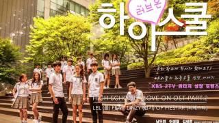 Video LeL(를)Ft. Linzy(린지) - High School: Love On OST Part.2 download MP3, 3GP, MP4, WEBM, AVI, FLV April 2018