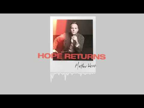 Matthew West - Hope Returns (Official Audio)