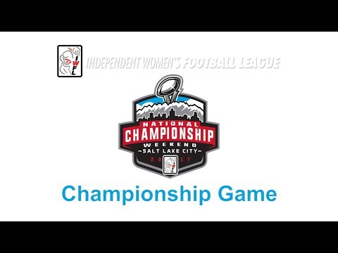 Independent Women Football League - CHAMPIONSHIP GAME 2017