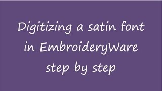 Digitizing a satin font in EmbroideryWare step by step