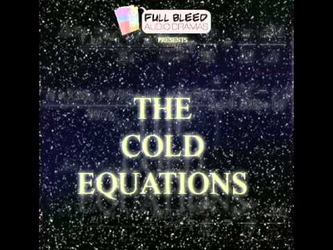 the cold equations The cold equations is a novelette by tom godwin, first published in astounding in 1954, which has been done as a radio play for the x minus one radio.