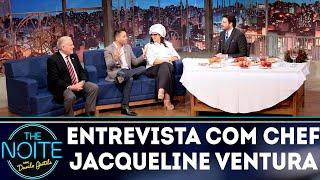 Entrevista com a Chef Jacqueline Ventura | The Noite (11/09/18)