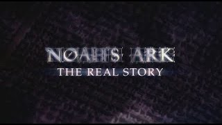 NOAH's ARK - The Real Story 2016 - **NEW Updated 01 Mar 2016**