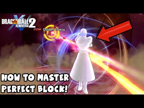 How To Master Perfect Blocking (Just Guard) | Dragon Ball Xenoverse 2
