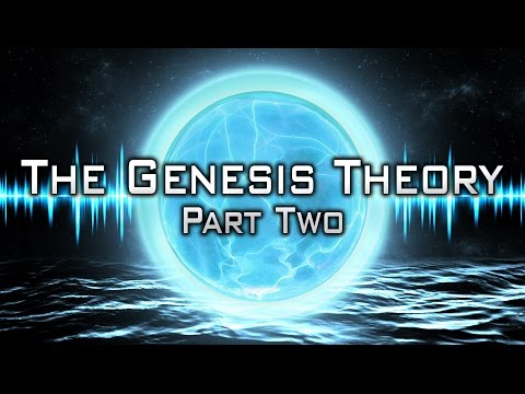The Genesis Theory - (Part 2)