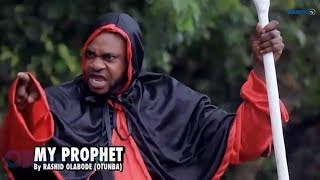 My Prophet Yoruba Movie 2019 Showing Next On OlumoTV