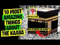 Gambar cover 10 Most Amazing Things About The Kaaba  Who Built The Kaaba ? What Is Inside The Kaaba ?