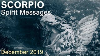 "SCORPIO SPIRIT MESSAGES - DECEMBER 2019  ""GO FOR YOUR DREAMS SCORPIO"""