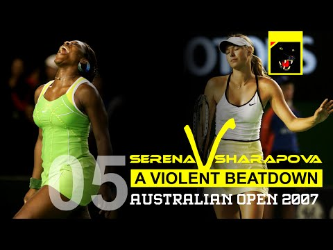 Serena Williams vs Maria Sharapova - Match 05 - A Violent Beatdown, Aus 2007 Final