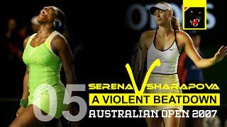 Serena Williams vs Maria Sharapova - Match 05 - A Violent Beatdown, Aus 2007 Final