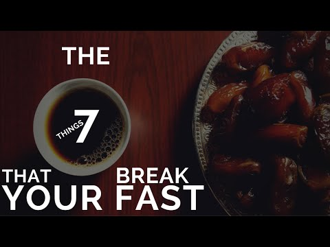 The 7 Things That Break Your Fasting