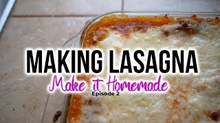 Making LASAGNA - Make it Homemade Episode 2 | Erica Jay