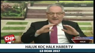 HALUK KOÇ HALK HABER TV 13/12/2017