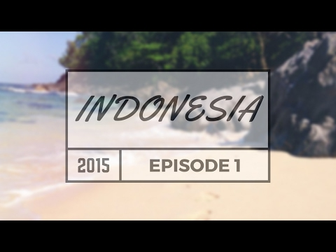 Indonesia 2015 || Travel Vlog