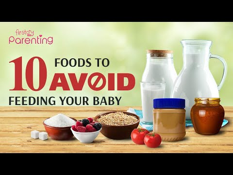 10 Foods You Should Avoid For Babies Under 1 Year