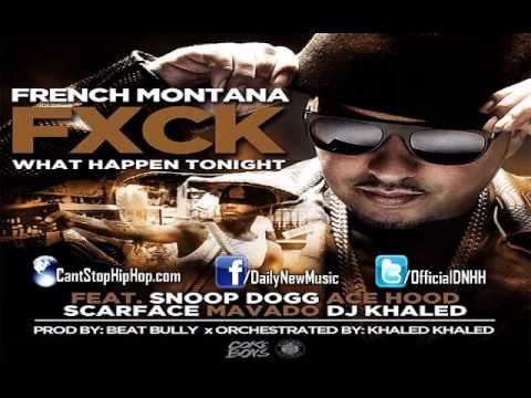 French Montana - Fuck What Happens Tonight (Feat. Mavado, Ace Hood, Snoop Dogg & Scarface) [CDQ]