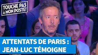 Attentats de Paris : Le témoignage de Jean-Luc Lemoine