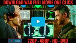 How To Download WAR Full Movie Hindi 720p HD