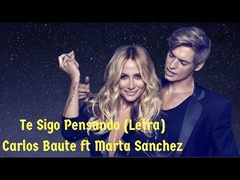 Te Sigo Pensando (Letra) - Carlos Baute Ft Marta Sanchez
