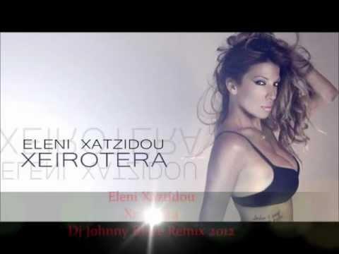 Eleni Xatzidou Xeirotera Dj Johnny Blaze Remix 2012.mp3