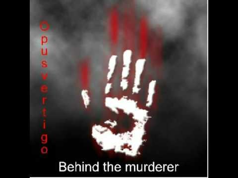 Behind the murderer - musique classique electronique remix - suspens meurtre film - opusvertigo 2012