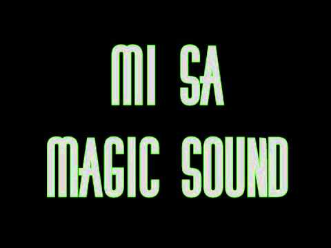 Mi Sa - Magic Sound
