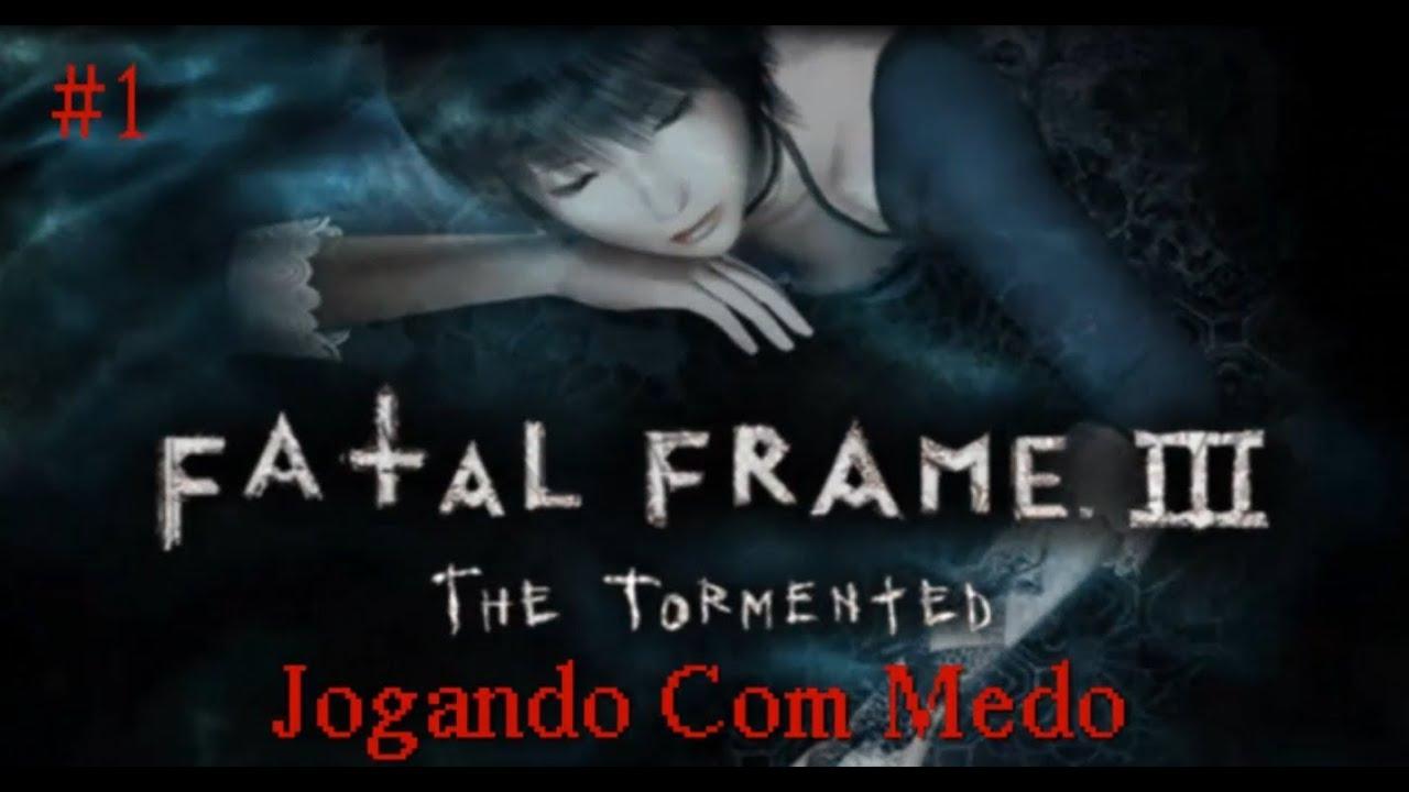 Fatal Frame 3 Jogando Com Medo #1 ´´ Hora 1 ``(pt-BR) - YouTube