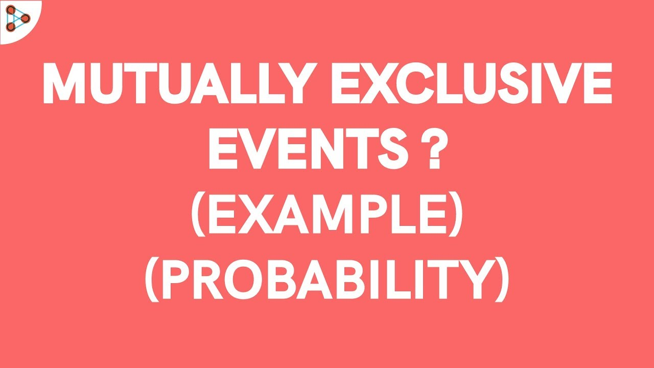 Probability Mutually Exclusive Events Example Youtube