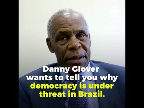 Danny Glover on Why Democracy is Under Threat in Brazil