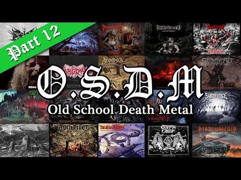 ••• OLD SCHOOL DEATH METAL (Vol. 12)   New Bands •••
