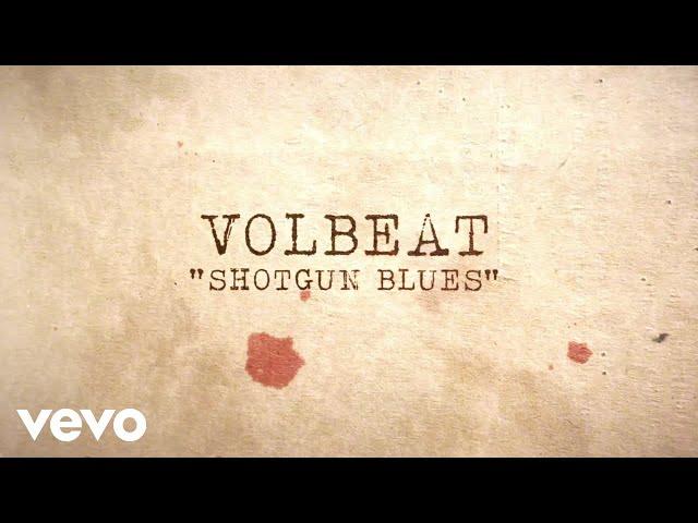 Volbeat - Shotgun Blues (Official Lyric Video)