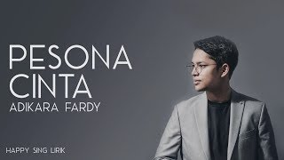 Adikara Fardy - Pesona Cinta (Lirik)