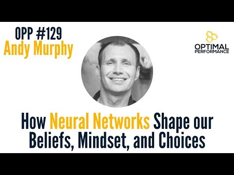 OPP 129: How Neural Networks Shape our Beliefs, Mindset, and Choices with Andy Murphy
