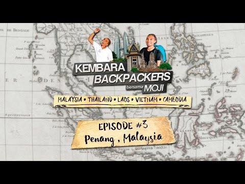 Travelogue - Kembara Backpackers Bersama Moji #3 (Penang Island)