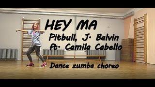 HEY MA-Pitbull, J. Balvin ft. Camila Cabello (zumba) dance choreo