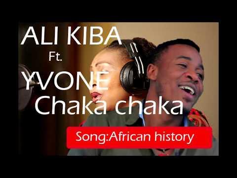 Ali kiba ft.Yvone chaka chaka- african history(New official music audio)2017