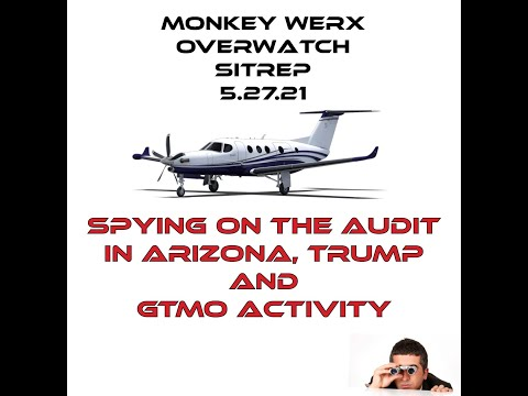 Monkey Werx Overwatch SITREP 5 27 21
