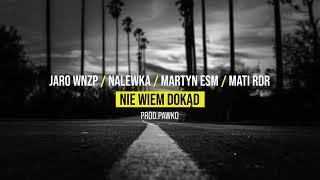 Jaro WNZP / Nalewka / Martyn ESM / Mati RDR – Nie Wiem Dokąd (prod. Pawko Beats) // official audio