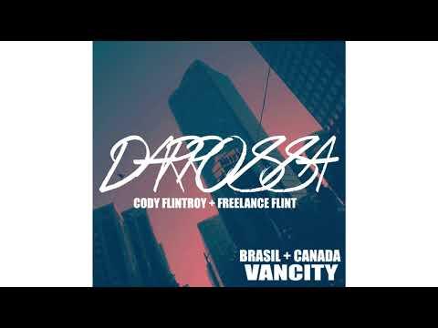 Cody Flintroy(CA) + DARROSSA(BR) + Freelance Flint (CA)- VANCITY (Official Audio)
