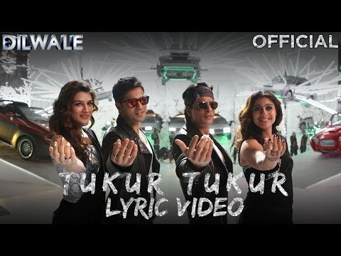 Tukur Tukur – Lyric Video | Dilwale | Shah Rukh...