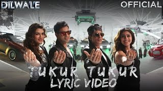Download Tukur Tukur – Lyric  | Dilwale | Shah Rukh Khan | Kajol | Varun | Kriti MP3 song and Music Video