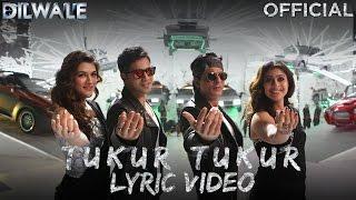 tukur tukur – lyric video dilwale shah rukh khan kajol varun kriti