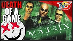 Death of a Game: Matrix Online