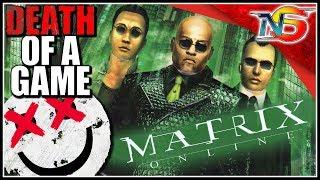 Death of a Game: Matrix Online