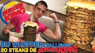 BIG WHOPPER CHALLENGE à 20 Steaks de BURGER KING !