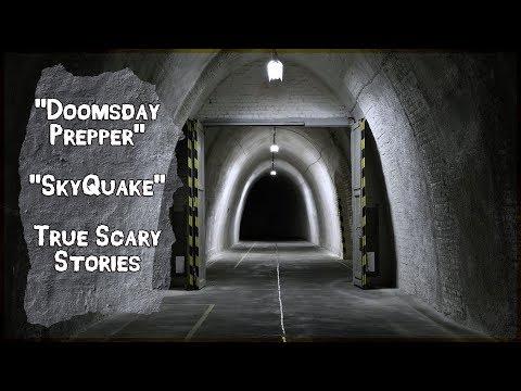 """Doomsday Prepper"", ""Skyquake"" - True Scary Stories"