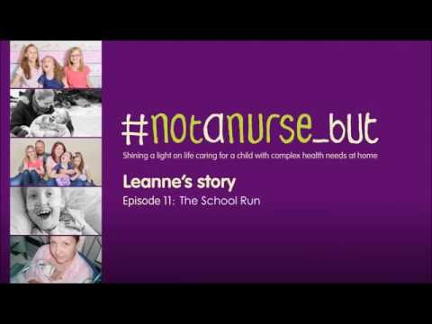 The School Run - Leanne's Story, Episode 11 | #notanurse_but
